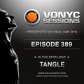 Paul van Dyk's VONYC Sessions 389 - Tangle