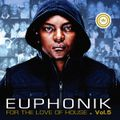 Euphonik For The Love Of House Vol. 5