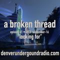 "a broken thread, ep61 ""looking for"" 2018-09-16"