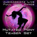 Mutated Pony  - AA Full Moon Dance 2019 Teaser Set