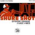 The Shure Shot DJs (Suaze x DJ Rahdu) - Episode Orange (Download)