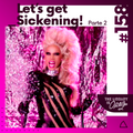 #158 ...Let's get Sickening! (Parte 2)