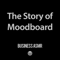 ASMR Quiet Talking, The Story of Moodboard