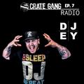Crate Gang Radio Ep. 7: DJ EY