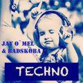 Jay O`Mel & BadSkoba = TECHNO !!!