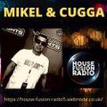 MIKEL & CUGGA // IN DA MIX // HOUSE FUSION RADIO WEEKENDER // 9-10-21