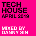 Tech House - April 2019 ( Mixed by Danny Sin )
