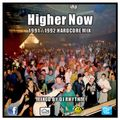 Dj Rhythm - Higher Now [ 1991 / 1992 Hardcore Mix ]