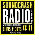 Soundcrash Radio Show Ep. 12 - with Chris P Cuts