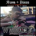 Wigginz - Rum + Bass Exclusive Mix Series 005 - www.rumandbass.ca
