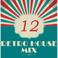 Dance to the House vol.12 - Retro House Mix