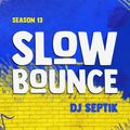 SlowBounce Radio #384 with Dj Septik
