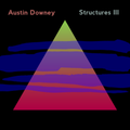 Austin Downey - STRUCTURES no.3 - 8.1.2020 nyc