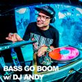 BASS GO BOOM with special guest UnKut (Full Cycle) May 4th 2020 hosted by DJ ANDY @BASSDRIVE.COM