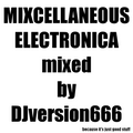 Mixcellaneous Electronica