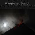 Unexplained Sounds - The Recognition Test # 120