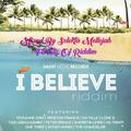 I Believe Riddim (smart move records 2015) Mixed By SELEKTA MELLOJAH FANATIC OF RIDDIM