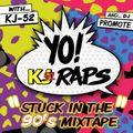 """Stuck in the 90's Mixtape - Side """"A"""" - YO! KJ RAPS - Dj Promote"""