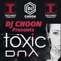 DJ CHOON - TOXIC DNA SPECIAL (LIVE)