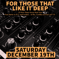 For Those That Like it Deep Vol.1 - 19th December 2020
