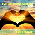 Summer House Clubbin' 2021 - Part6