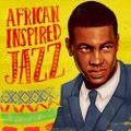 Africa Inspires Jazz   Soul of Jazz
