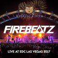 Firebeatz Live at EDC Las Vegas 2017 (Full Set)