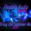 Flexible Audio: Bring The Summer Mix 2020