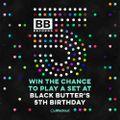 Black Butter 5th Birthday Mix – 29th May –Juan Thyme