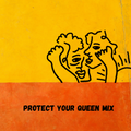Protect Your Queen Mix