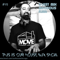 This Is Our House Mix Show #12 Guest Mix - Melodious Funk