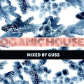 ORGANIC HOUSE mixed by GUSS