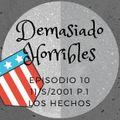 Demasiado Horribles - 010 - 11/S/2001 Ep. 1: Los Hechos