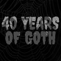 40 YEARS OF GOTH VOLUME 3 (2000-2009)