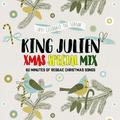 King Julien - Xmas Special Mix