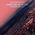 DJ Pavone Presents Dan's Movin' In Mix Dec 28 2020