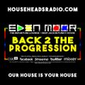 Eden Moor - Back 2 Progression - HouseHeadsRadio.com