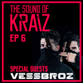 The Sound of KRAIZ - EP 6 - Special guests: Vessbroz