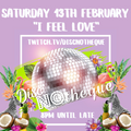 DiscNoTheque presents... 'I Feel Love' 6 Hour Virtual Party