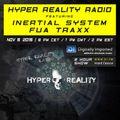Hyper Reality Radio 022 - Inertial System & FUA TraxX