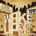 Soul of Sydney #39: Wake Up Everybody! - John Legend Australian Tour Mixtape by DJ Trey