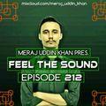 Meraj Uddin Khan Pres. Feel The Sound Ep. 212