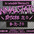 DJ Wonder Presents: AnimalStatus Episode 260
