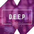 MR EFFLIX Presents: D.E.E.P - Episode A