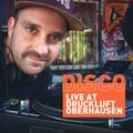 Live At Druckluft Oberhausen (Disco)