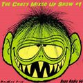 The Crazy Mixed Up Show #1
