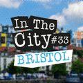 In The City #33 Bristol