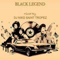 BLACK LEGEND - Mixed by Dj NIKO SAINT TROPEZ