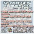 Va ofer mari oameni de cultura din literatura antica teatru radiofonic full