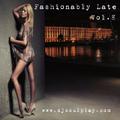 Fashionably Late Vol. 8